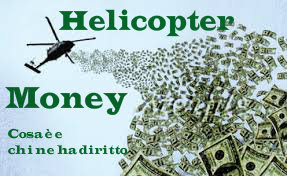 Helicopter money cosa è, chi ha diritto ai soldi dalla BCE nei conti correnti