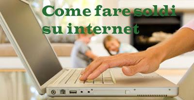 Come guadagnare soldi velocemente su internet