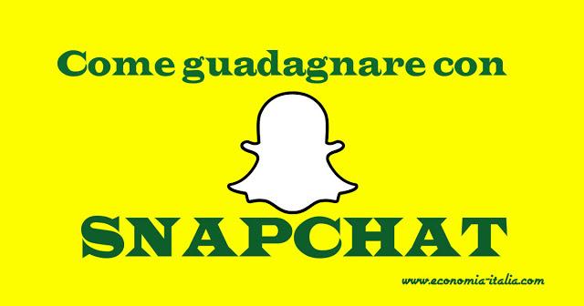 Snapchat: come si usa come guadagnare online