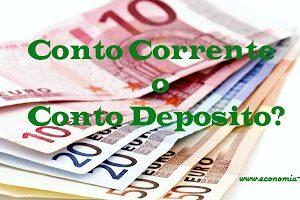 Conto Corrente o Conto Deposito: quale aprire? Pro e contro