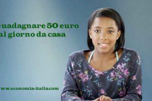 Come guadagnare 50 euro al giorno lavorando da casa
