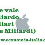 Apple Vale Mille Miliardi, 1 Trilione di Dollari: 1a Azienda al Mondo per Capitalizzazione