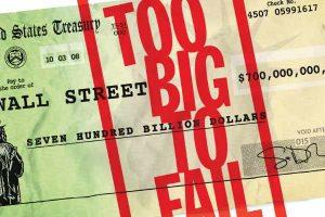 Too Big To Fail: Significato di Troppo Grande Per fallire